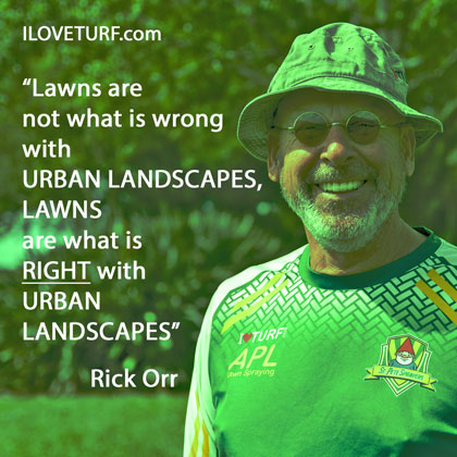 Rick Orr - Lawns are What is Right with Urban Environment